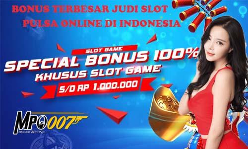 Bonus Terbesar Judi Slot Pulsa Online