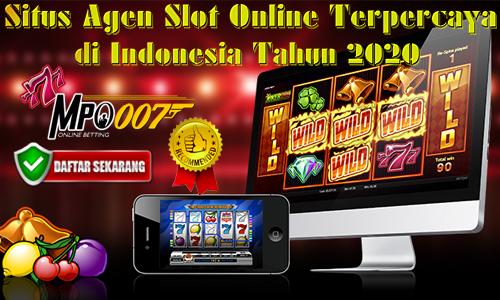 Agen Slot Online Terpercaya di Indonesia Tahun 2020